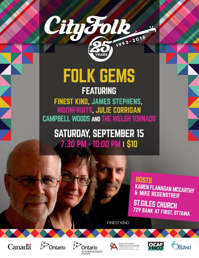 Folk Gems: Featuring Finest Kind, James Stephens, Moonfruits, Julie Corrigan, Campbell Woods and The Welsh Tornado. Saturday, September 15. 7:30 PM - 10:00 PM. Tickets $10.